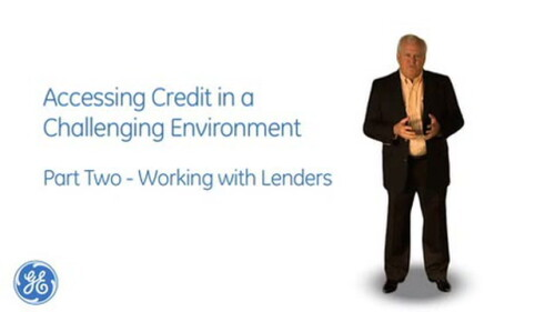 GE Capital Finance: Accessing Credit Pt 2